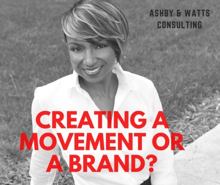 Creating a movement or a brand-